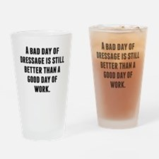 A Bad Day Of Dressage Drinking Glass