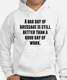 A Bad Day Of Dressage Hoodie