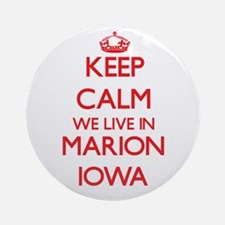 Keep calm we live in Marion Iowa Ornament (Round)