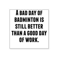 A Bad Day Of Badminton Sticker