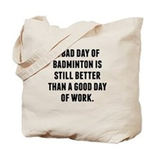 A Bad Day Of Badminton Tote Bag
