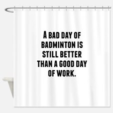 A Bad Day Of Badminton Shower Curtain