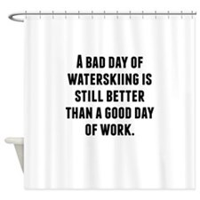 A Bad Day Of Waterskiing Shower Curtain