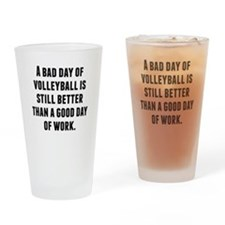 A Bad Day Of Volleyball Drinking Glass