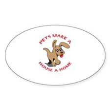 PETS MAKE HOUSE A HOME Decal