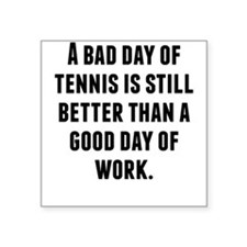 A Bad Day Of Tennis Sticker