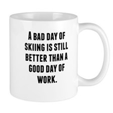 A Bad Day Of Skiing Mugs