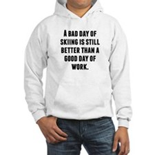 A Bad Day Of Skiing Hoodie
