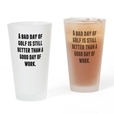 A Bad Day Of Golf Drinking Glass