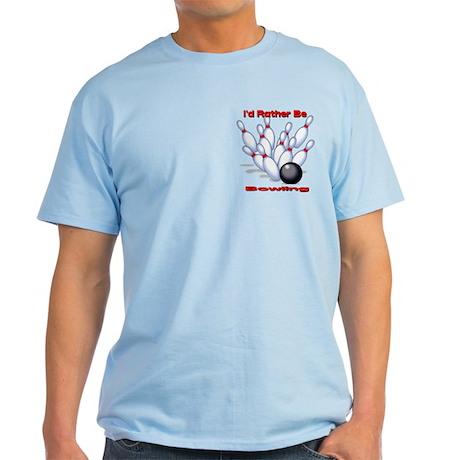 I'd Rather Be Bowling Light T-Shirt