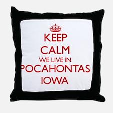 Keep calm we live in Pocahontas Iowa Throw Pillow