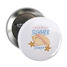 """LOVE THOSE SUMMER DAYS 2.25"""" Button (10 pack)"""