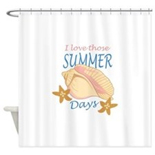 LOVE THOSE SUMMER DAYS Shower Curtain