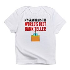 My Grandpa Is The Worlds Best Bank Teller Infant T