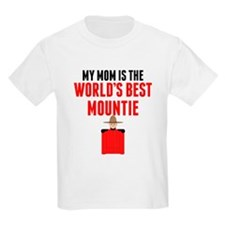 My Mom Is The Worlds Best Mountie T-Shirt