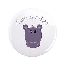 """Happy As A Hippo 3.5"""" Button"""