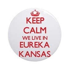 Keep calm we live in Eureka Kansa Ornament (Round)