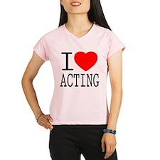 I Love   Heart Acting Performance Dry T-Shirt