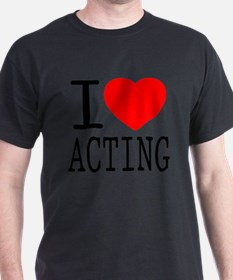 I Love | Heart Acting T-Shirt