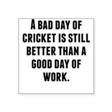 A Bad Day Of Cricket Sticker