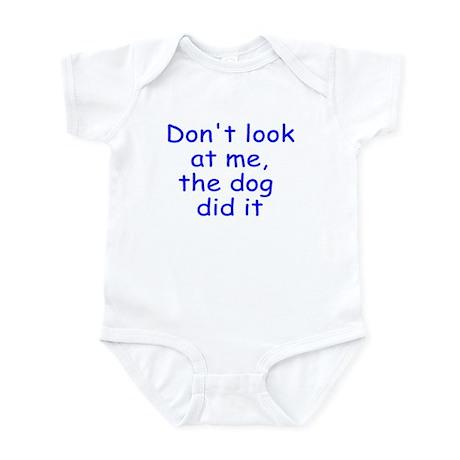 The dog did it Infant Bodysuit