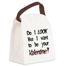 Do I look like/Valentine?! Canvas Lunch Bag