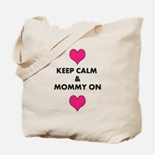 Keep Calm & Mommy On Tote Bag