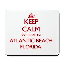 Keep calm we live in Atlantic Beach Flor Mousepad
