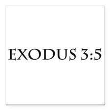 """Exodus 3:5 Square Car Magnet 3"""" x 3"""""""