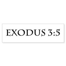 Exodus 3:5 Bumper Bumper Sticker