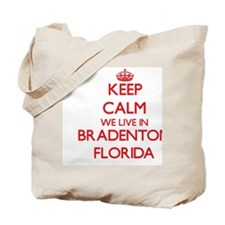 Keep calm we live in Bradenton Florida Tote Bag
