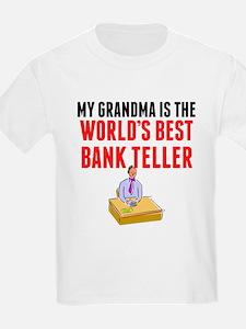 My Grandma Is The Worlds Best Bank Teller T-Shirt