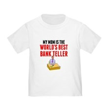 My Mom Is The Worlds Best Bank Teller T-Shirt