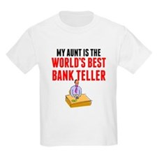 My Aunt Is The Worlds Best Bank Teller T-Shirt