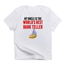 My Uncle Is The Worlds Best Bank Teller Infant T-S