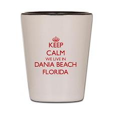Keep calm we live in Dania Beach Florid Shot Glass
