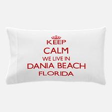 Keep calm we live in Dania Beach Flori Pillow Case