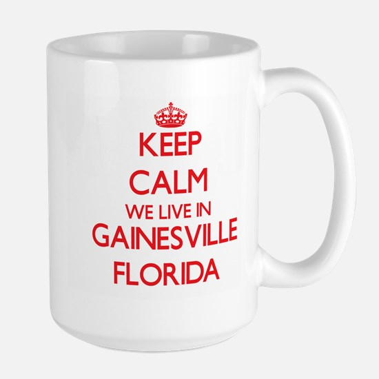 Keep calm we live in Gainesville Florida Mugs