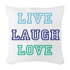 live laugh love Woven Throw Pillow