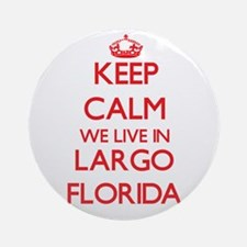 Keep calm we live in Largo Florid Ornament (Round)