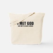 I Met God Ands She's A Black Lesbian Tote Bag
