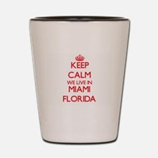 Keep calm we live in Miami Florida Shot Glass