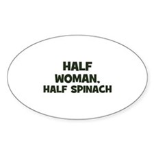 half woman, half spinach Oval Decal