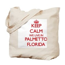 Keep calm we live in Palmetto Florida Tote Bag