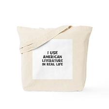 I Use American Literature In  Tote Bag