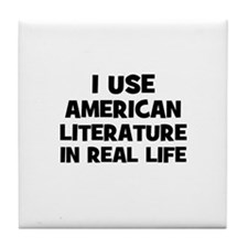 I Use American Literature In  Tile Coaster