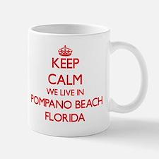 Keep calm we live in Pompano Beach Flor Mug