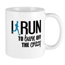 I run to burn off the crazy Mugs