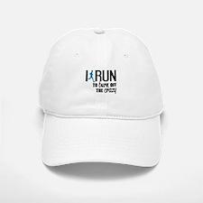 I run to burn off the crazy Baseball Baseball Baseball Cap