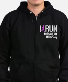 I Run To Burn Off The Crazy Zip Hoodie